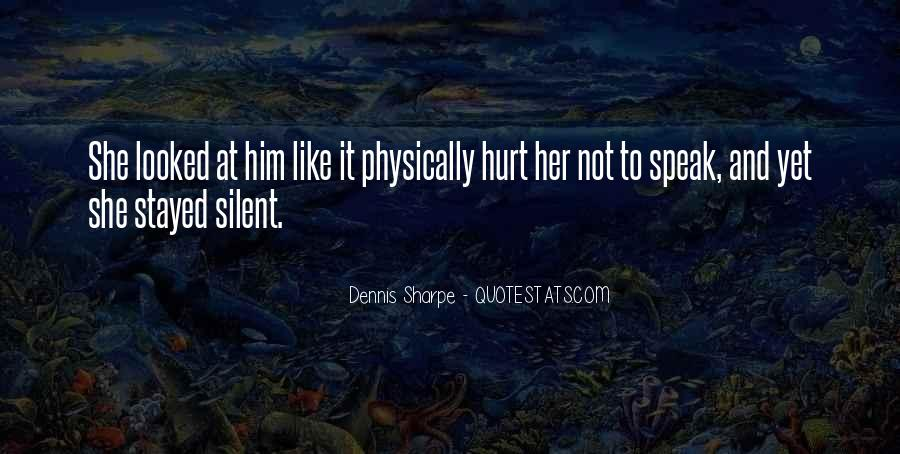 She Hurt Him Quotes #1600692