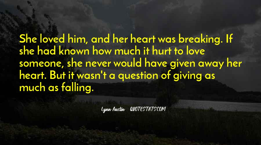 She Hurt Him Quotes #790575