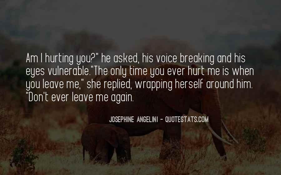 She Is Hurting Me Quotes #1054453