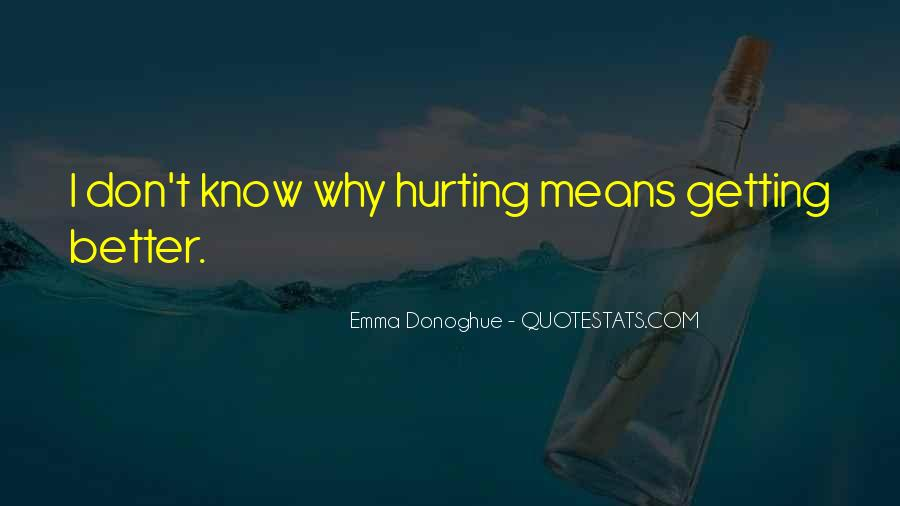 She Is Hurting Me Quotes #15546