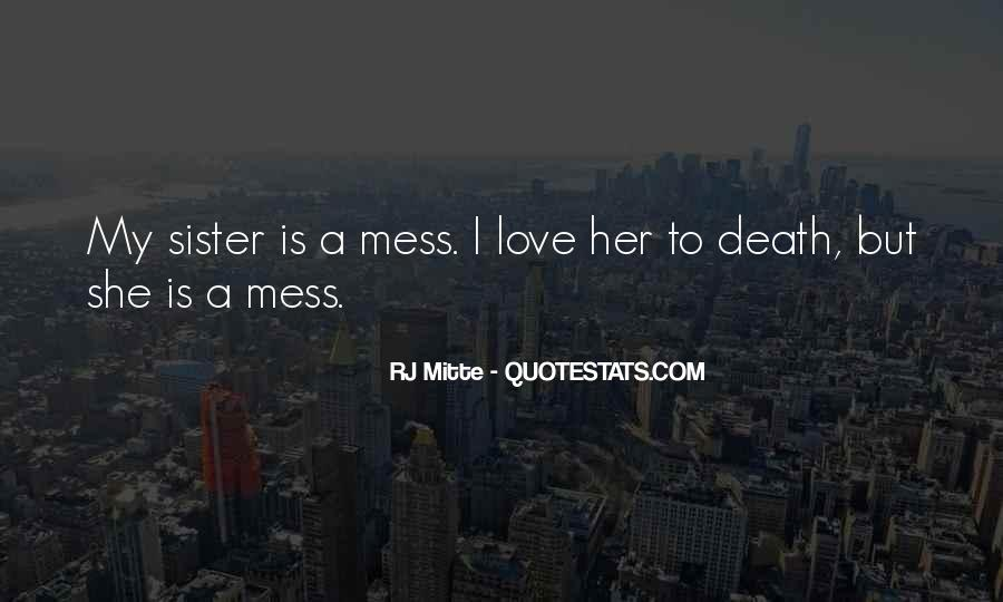 She Is My Sister Quotes #1668652