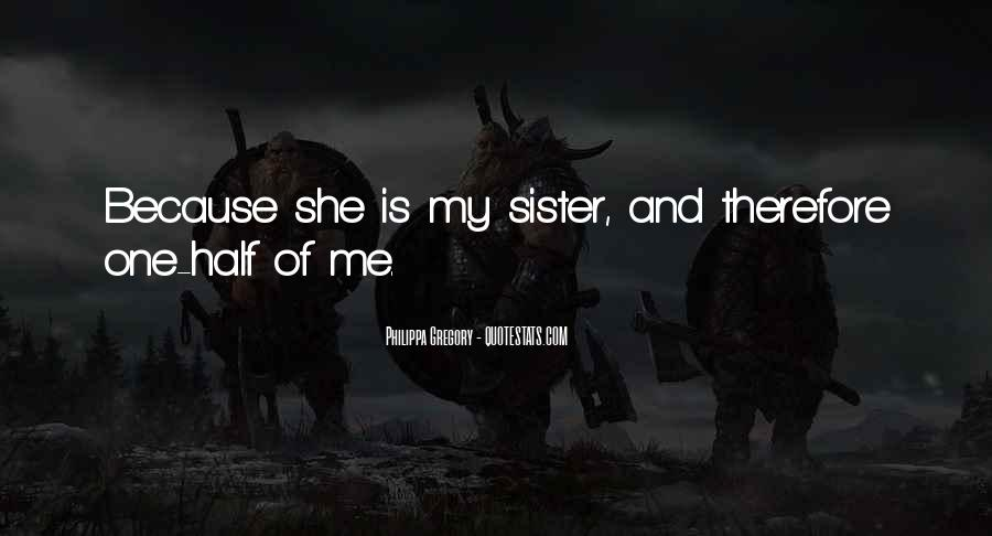 She Is My Sister Quotes #18592