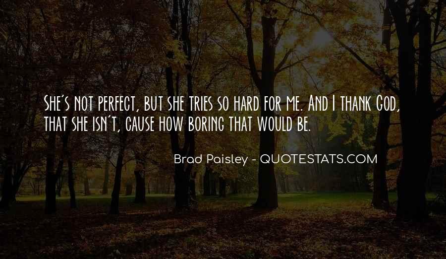 She Isn't Perfect Quotes #1166611