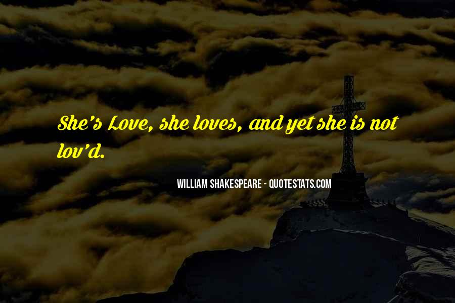 She Loves Him Not Me Quotes #10999