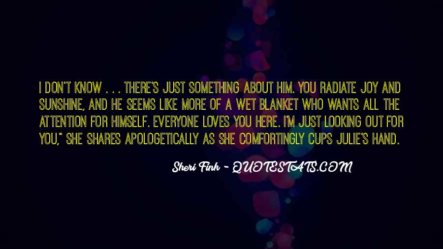 She Loves Him Not Me Quotes #7721