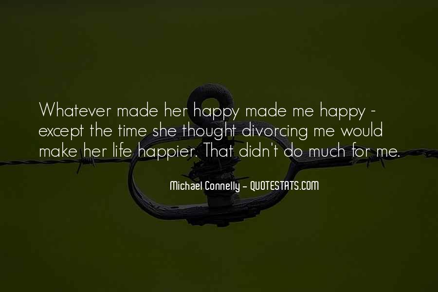 She Make Me Happy Quotes #1354556