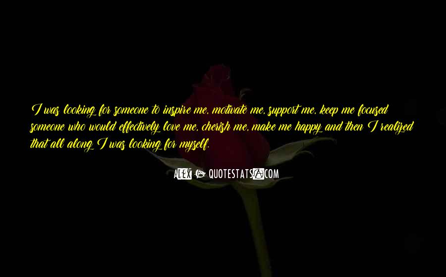 She Make Me Happy Quotes #29939
