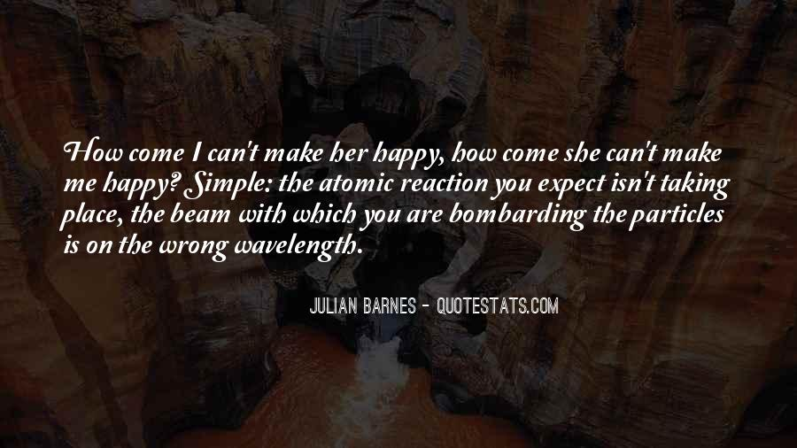 She Make Me Happy Quotes #988966