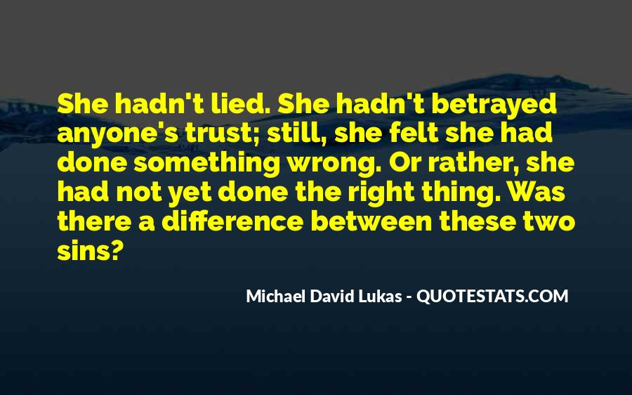 Quotes About Being Lied To And Betrayed #1796511