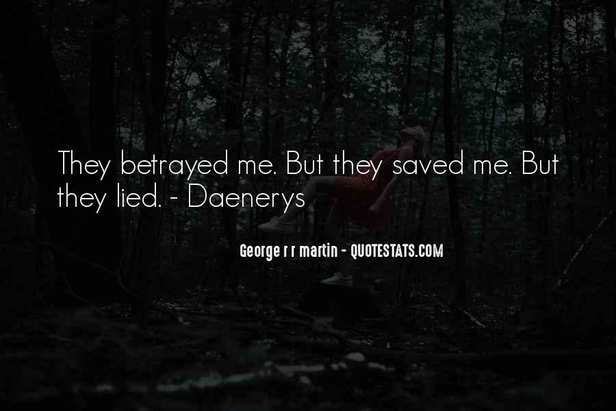 Quotes About Being Lied To And Betrayed #1837278