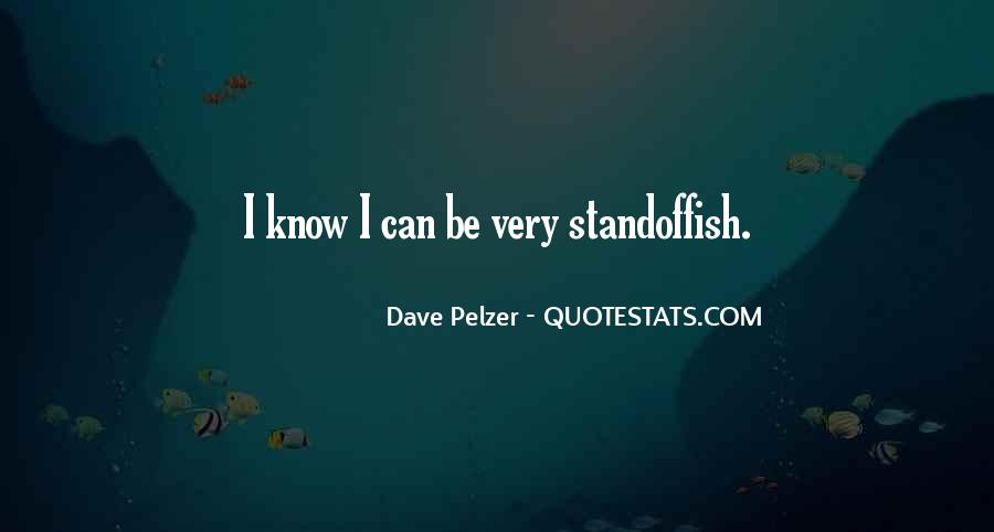 Quotes About Dave Pelzer #1451767