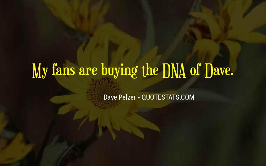 Quotes About Dave Pelzer #1521664