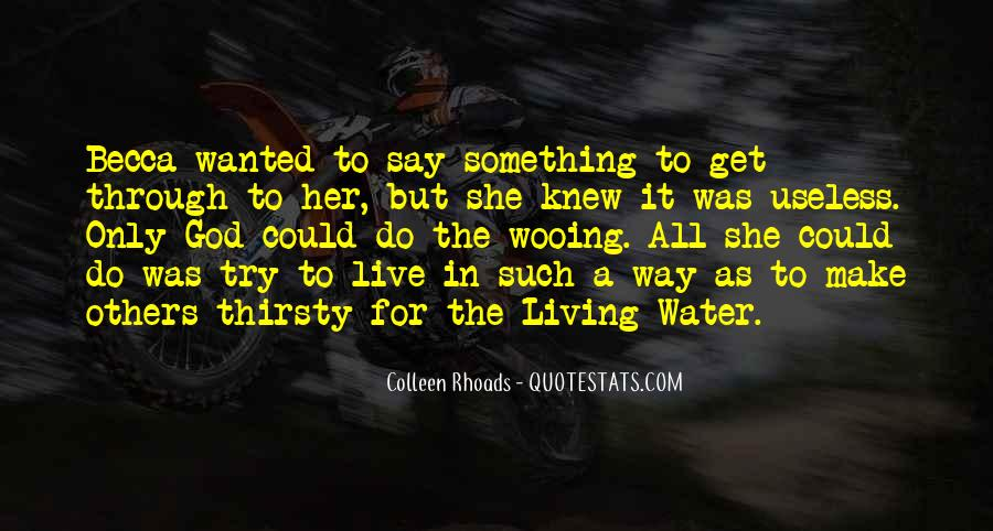She Thirsty Quotes #580288