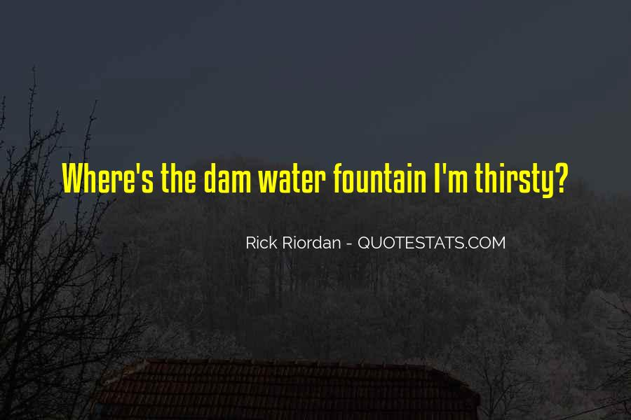 She Thirsty Quotes #67812