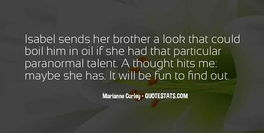 She Will Find Out Quotes #1121630