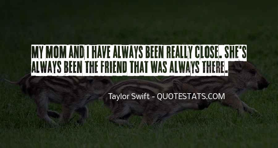 She's Been There Best Friend Quotes #102924