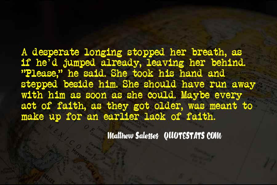 She's Leaving Soon Quotes #1417072