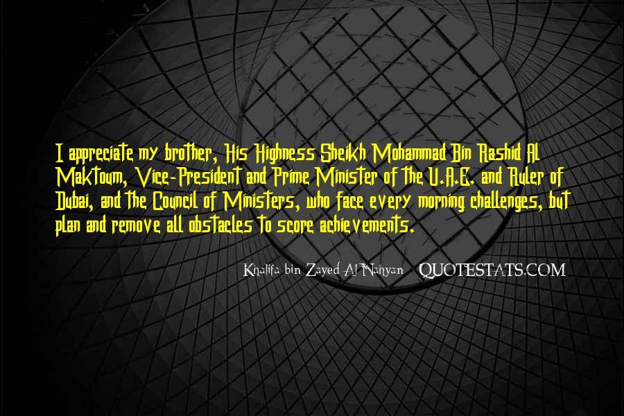 Sheikh Khalifa Bin Zayed Al Nahyan Quotes #1205397