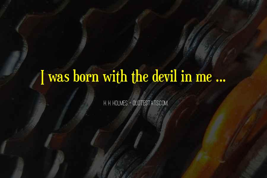 Quotes About H H Holmes #37796