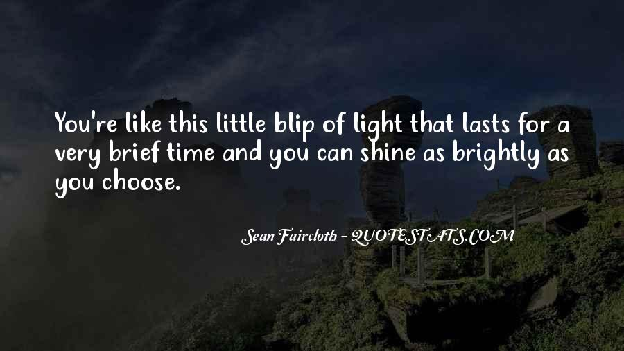 Shine A Little Light Quotes #387094
