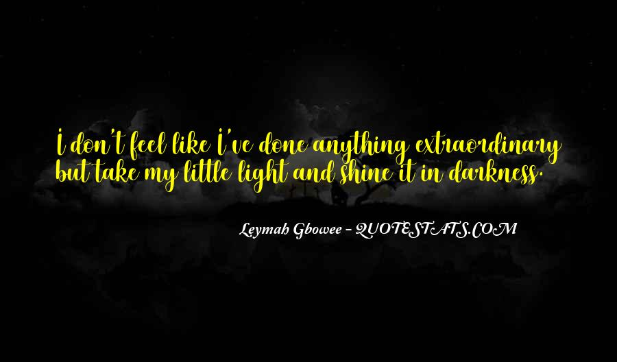 Shine A Little Light Quotes #588439