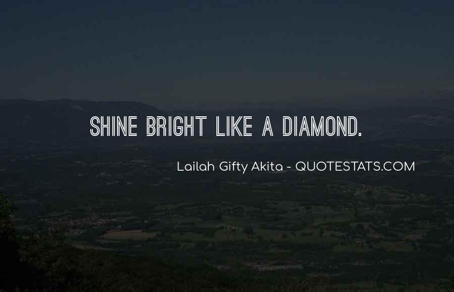 Shine Bright Like Diamond Quotes #661061