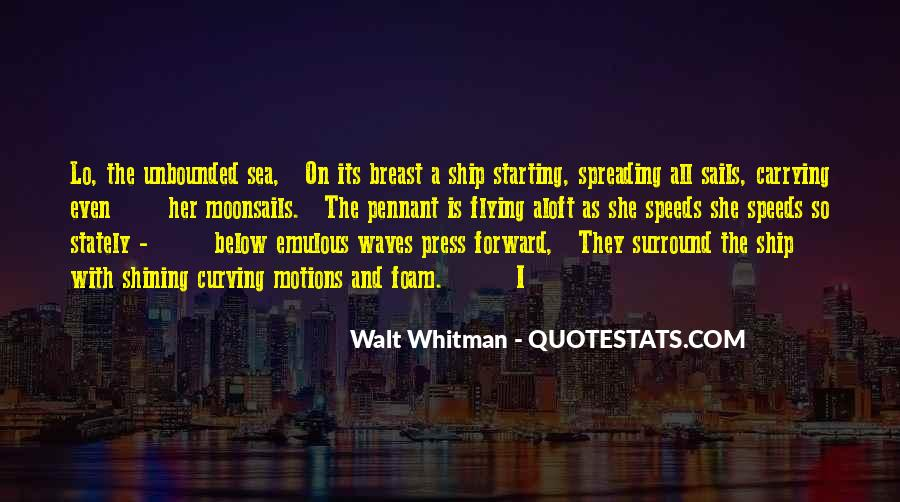 Ship And Sea Quotes #1430915