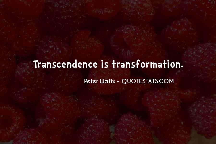 Quotes About Transcendence #523966