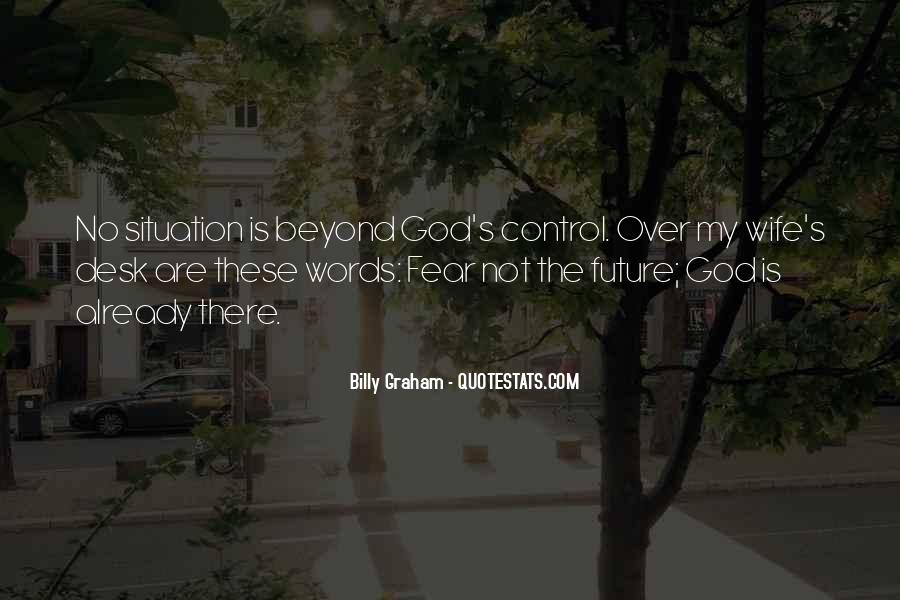 Quotes About Beyond My Control #1406943