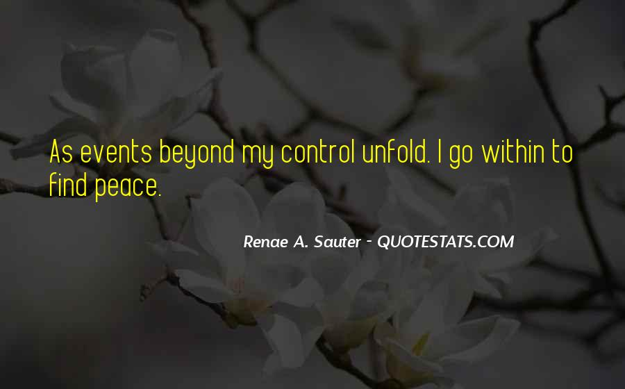 Quotes About Beyond My Control #388172