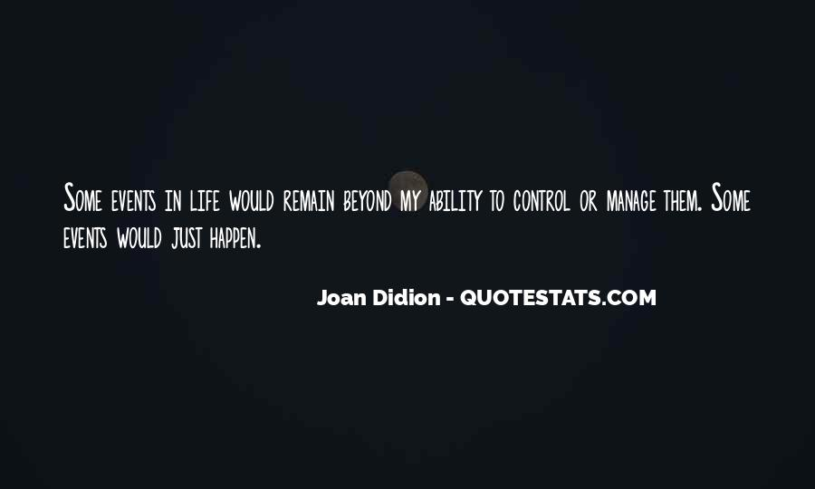 Quotes About Beyond My Control #96921