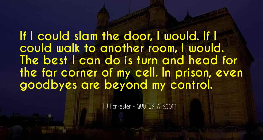 Quotes About Beyond My Control #998746