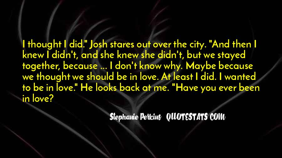 Should We Be Together Quotes #1101209