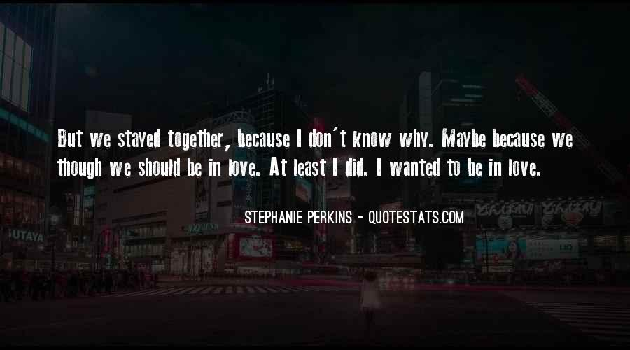 Should We Be Together Quotes #158032