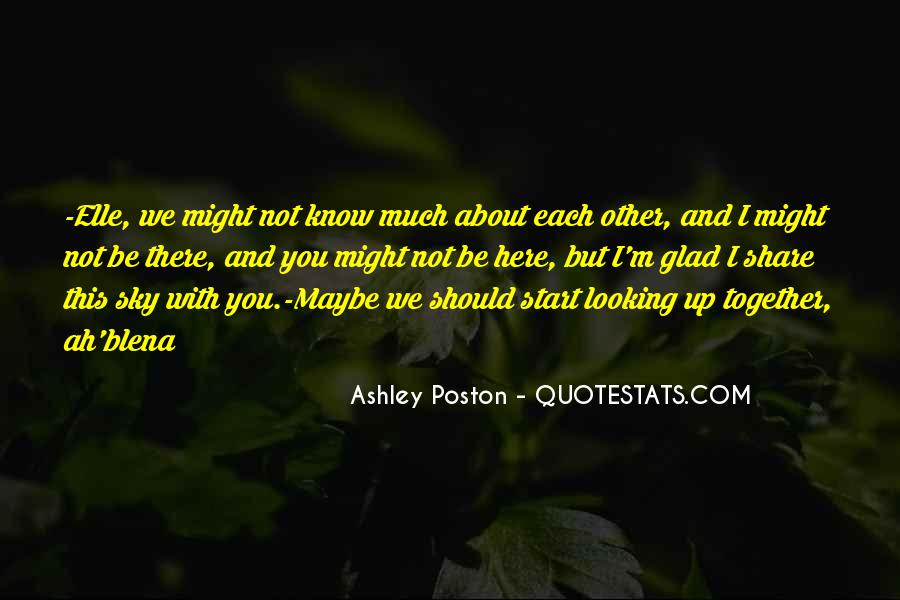 Should We Be Together Quotes #1771019