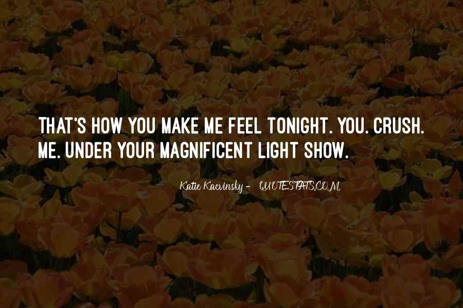 Show Me How You Feel Quotes #1735215