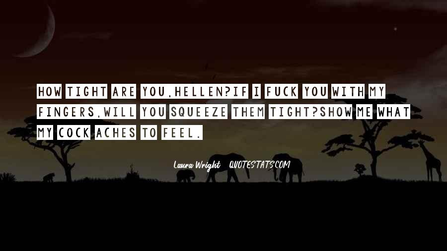 Show Me How You Feel Quotes #65491