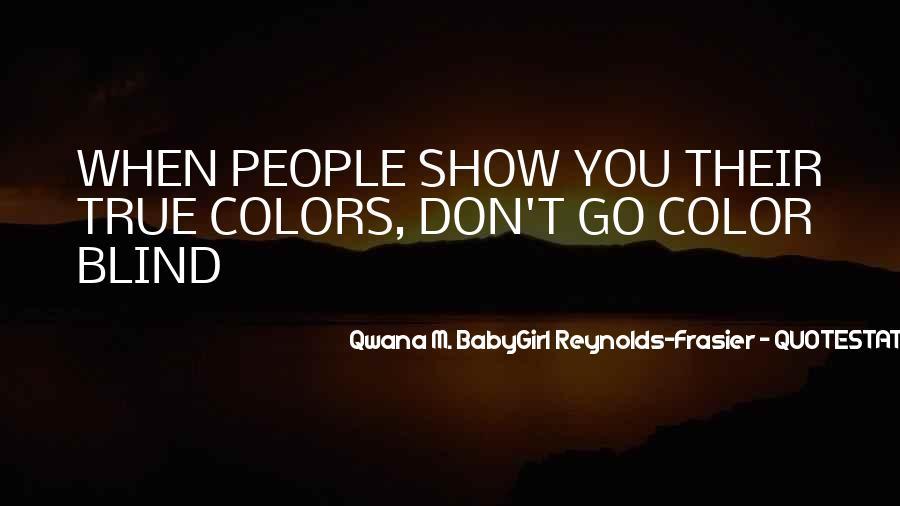 Show Me Your True Colors Quotes #1124043