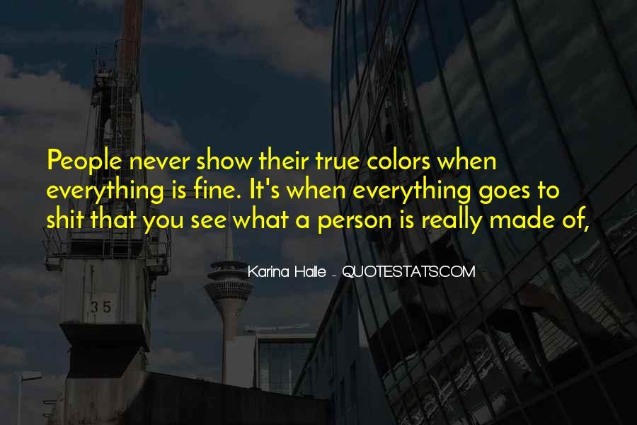 Show Me Your True Colors Quotes #1474332