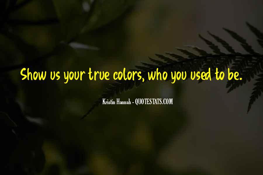 Show Me Your True Colors Quotes #525354