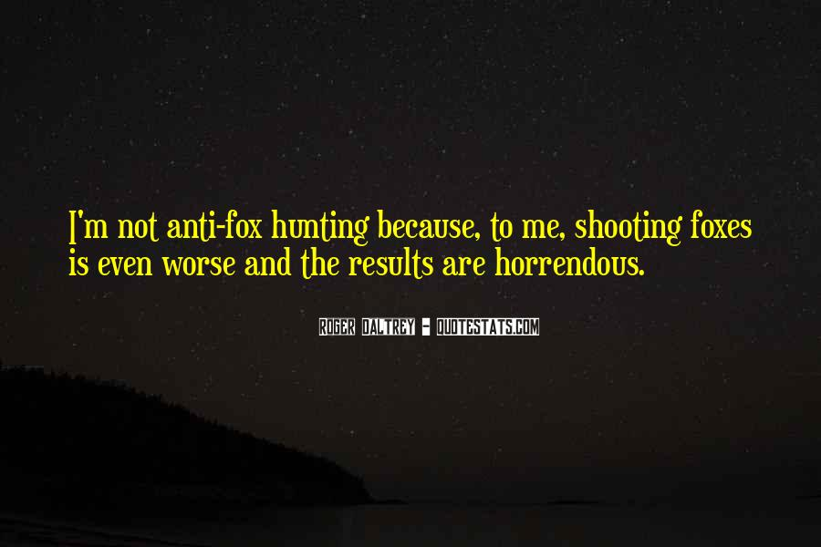 Quotes About Anti Hunting #855805