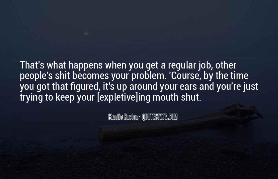 Shut It Quotes #74399