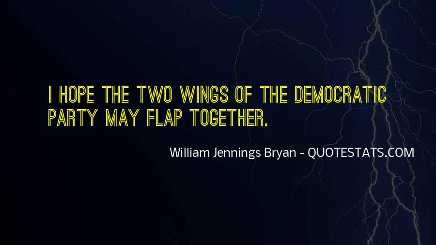 Quotes About William Jennings Bryan #1237448