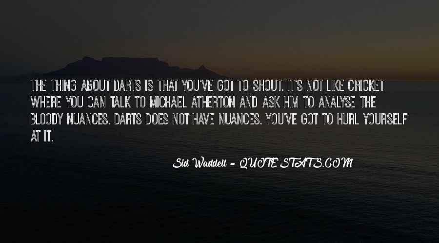 Sid Waddell Darts Quotes #1539722