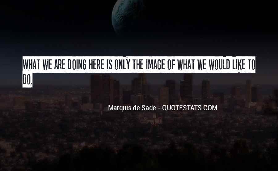Quotes About Marquis De Sade #1074590