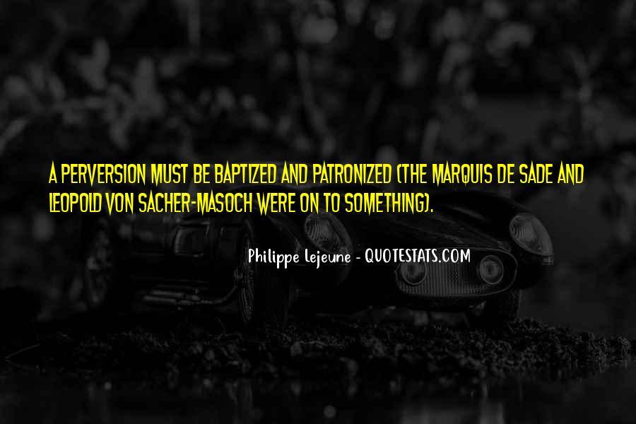 Quotes About Marquis De Sade #1078405
