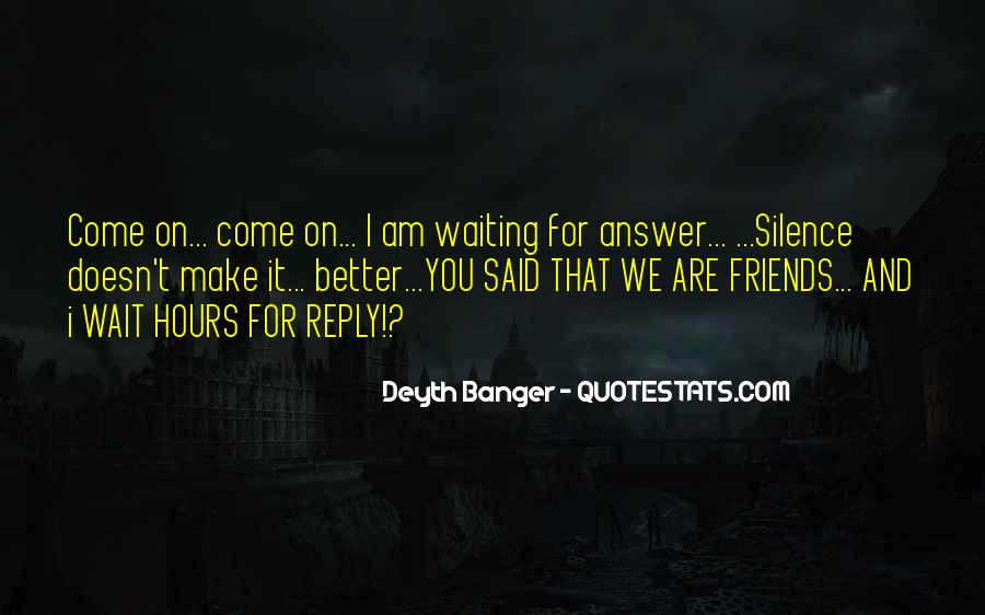 Silence And Friends Quotes #1006427