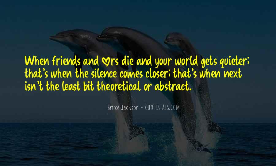 Silence And Friends Quotes #1223833