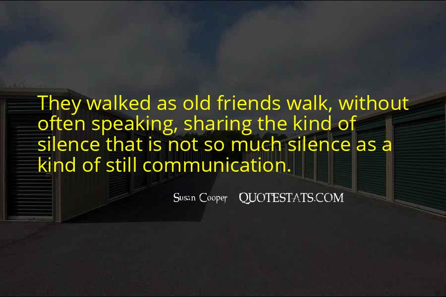 Silence And Friends Quotes #134461