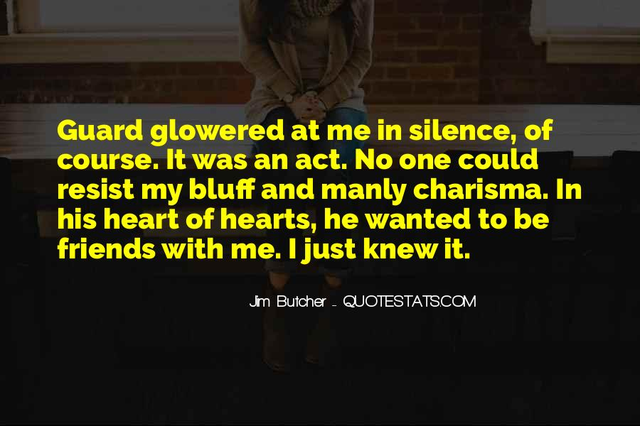 Silence And Friends Quotes #1391731